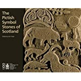 The Pictish Symbol Stones of Scotland