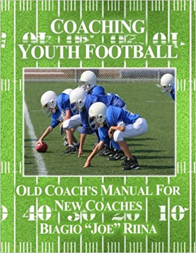 Coaching Youth Football Old Coachs Manual For New Coaches Paperback May 5 2017
