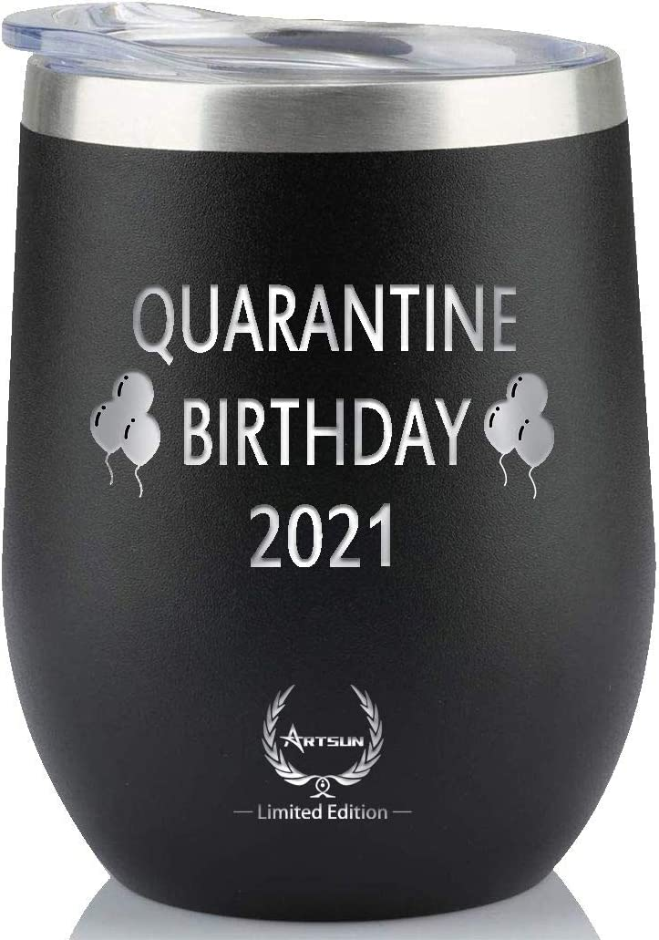 Quarantine Birthday Gifts,2021 Funny Novelty Wine glass Personalized Present for Women, Men, Coworkers, Friends - Vacuum Insulated Tumbler 12oz Black