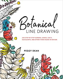 Botanical Line Drawing 200 Step By Step Flowers Leaves Cacti Succulents And Other Items Found In Nature