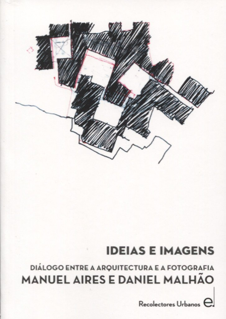 Ideas e imágenes: Diálogo entre arquitectura y fotografía. Manuel Aires y Daniel Malhao (Colección Diálogos [DLG]) Tapa blanda – 26 jul 2016 Manuel Aires Mateus Ferran Ventura Blanch Fernando Pessanha 8494168460
