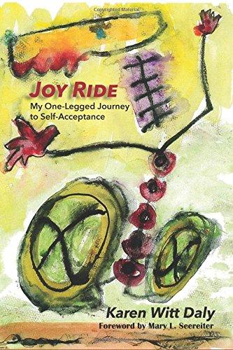 Joy Ride: My One-Legged Journey to Self Acceptancce