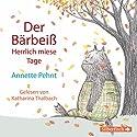 Der Bärbeiß: Herrlich miese Tage Hörbuch von Annette Pehnt Gesprochen von: Katharina Thalbach
