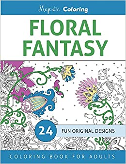 amazoncom floral fantasy coloring book for grown ups volume 1 9781517141981 majestic coloring books