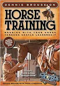 Dennis Brouse On Horse Training Paperback Dvd Bonding