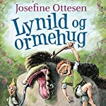 Lynild og ormehug (Hullerikkerne fra syvstammetræet 2)   Josefine Ottesen