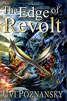 The Edge of Revolt (The David Chronicles Book 3) by [Poznansky, Uvi]