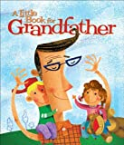 A Little Book for Grandfather, Patrick Regan and Andrews McMeel Publishing Staff, 0740764063