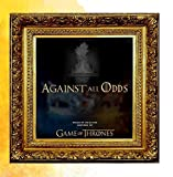 Against All Odds (Songs of Ice and Fire Inspired by Game of Thrones)