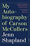 My Autobiography of Carson McCullers: A Memoir