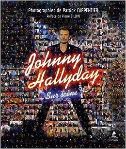 Johnny Hallyday Sur Scene Amazon Fr Patrick Carpentier