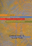 Power, Teaching, and Teacher Education: Confronting Injustice with Critical Research and Action (Higher Ed)