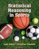 Statistical Reasoning in Sports, Josh Tabor and Chris Franklin, 1429274379