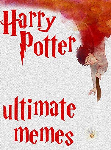 Harry Potter: Harry Potter Memes and Jokes 2017!: Pokemon Memes Included, Ultimate Memes, Memes Free, Pikachu Books