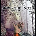 Into the Void Audiobook by Winston Yellick Narrated by Scott Berrier