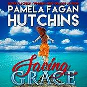 Saving Grace (What Doesn't Kill You, #1): A Katie Romantic Mystery | Pamela Fagan Hutchins
