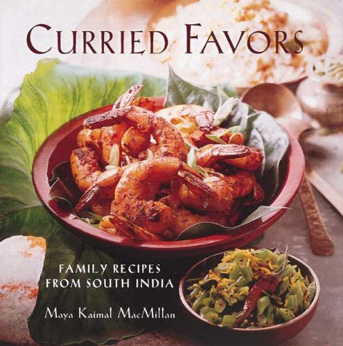 Curried Favors: Family Recipes from South India by Macmillan, Maya Kaimal (March 1, 2000) Paperback