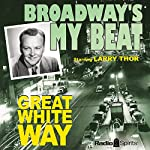Broadway's My Beat: Great White Way | Morton Fine,David Friedkin
