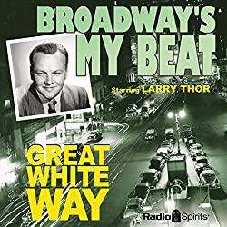 Broadway's My Beat: Great White Way