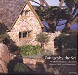 Front cover for the book Cottages by the Sea, The Handmade Homes of Carmel, America's First Artist Community by Linda Leigh Paul