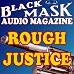Rough Justice: A Classic Hard-Boiled Tale from the Original Black Mask | Frederick Nebel