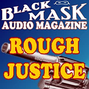 Rough Justice: A Classic Hard-Boiled Tale from the Original Black Mask Audiobook