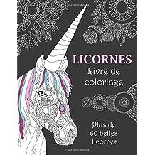 Licornes Livre de coloriage: Plus de 60 belles licornes