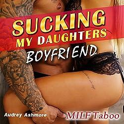 MILF Taboo: Sucking My Daughters Boyfriend