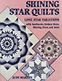 Shining Star Quilts Lone Star Variations With Sunbursts Broken Stars