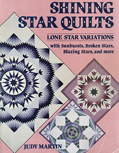 shining-star-quilts-lone-star-variations-with-sunbursts-broken-stars-blazing-stars-and-more