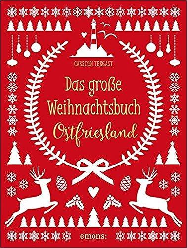 Weihnachtsgrüße Plattdeutsch.Das Große Weihnachtsbuch Ostfriesland Amazon De Carsten Tergast
