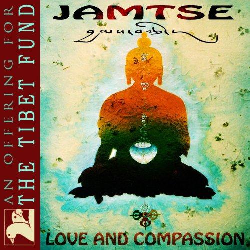 Jamtse: Love & Compassion (An ...