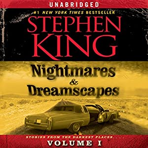 Nightmares & Dreamscapes, Volume I Audiobook