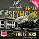The Outsiders Audiobook by Gerald Seymour Narrated by Jonathan Aris