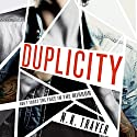Duplicity Audiobook by N.K. Traver Narrated by MacLeod Andrews