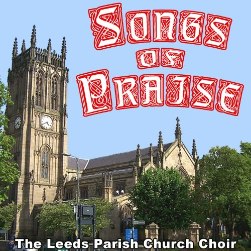 (Songs of Praise - In the English Sacred Choral Tradition)