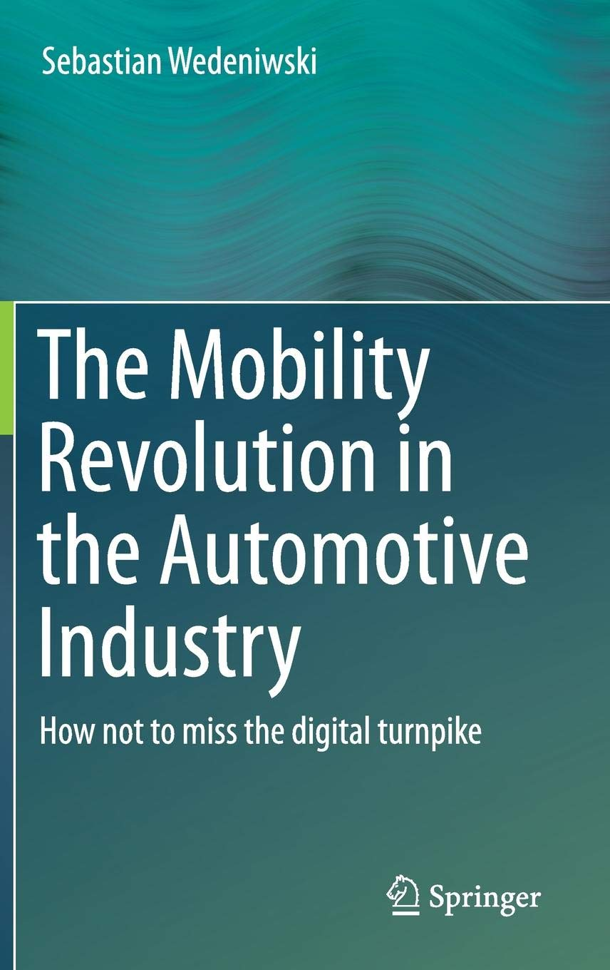 The Mobility Revolution In The Automotive Industry  How Not To Miss The Digital Turnpike