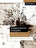 img - for Complexity Theory and the Social Sciences: An Introduction (Business and the World Economy; 9) by David Byrne (1998-10-22) book / textbook / text book