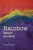 Rainbow Behind the Back, Edward Schwartz, 0595669948