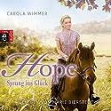 Hope - Sprung ins Glück (Hope - Die Serie 1) Hörbuch von Carola Wimmer Gesprochen von: Marie Bierstedt