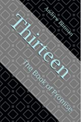 Thirteen: The Book of Promise Kindle Edition
