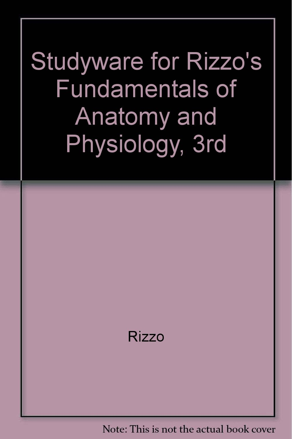 Studyware for Rizzo\'s Fundamentals of Anatomy and Physiology, 3rd ...