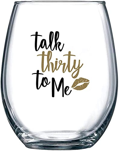 Talk Thirty To Me - 1990 30th Birthday Gifts for Women - Dirty 30 Gifts for Her, Wife, Daughter, Girlfriend, Best Friend - 15 oz Stemless Wine Glass