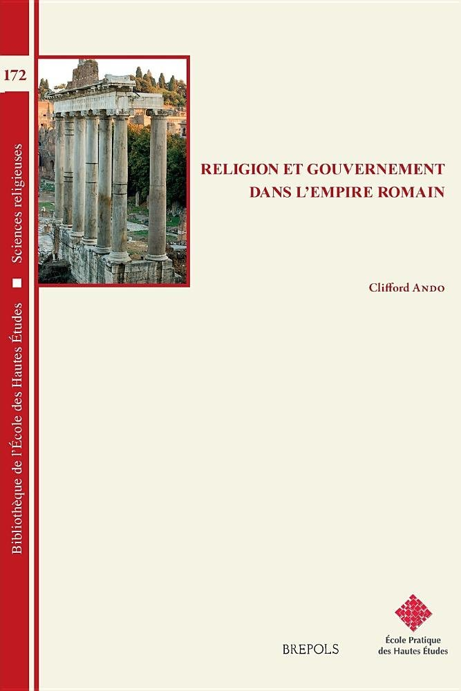 Download Religion Et Gouvernement Dans L'empire Romain (Bibliotheque De L'ecole Des Hautes Etudes, Sciences Religieuses) (French Edition) pdf