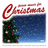 Piano Music for Christmas: The Christmas Piano Favorites and Holiday Classics for the Piano