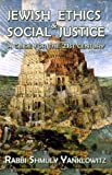 Jewish Ethics & Social Justice