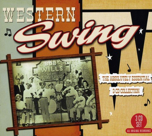 Western Swing: The Absolutely Essential 3 CD -