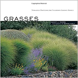 Grasses Versatile Partners for Uncommon Garden Design Nancy J