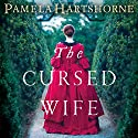 The Cursed Wife Audiobook by Pamela Hartshorne Narrated by Rachel Atkins