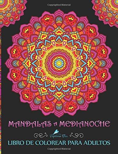 Mandalas A Medianoche: Libro De Colorear Para Adultos Tapa blanda – 26 oct 2016 Papeterie Bleu 1945888210